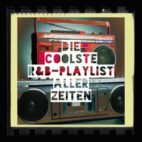 Die Coolste R&b-Playlist Aller Zeiten by Various Artists