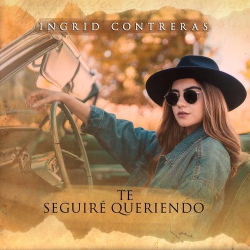 Te Seguiré Queriendo von Ingrid Contreras