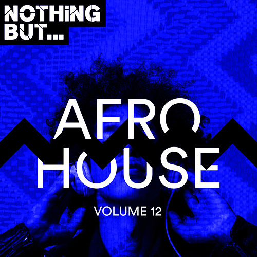 Nothing But... Afro House, Vol. 12 - EP von Various Artists