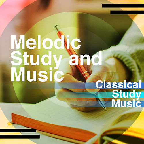 Melodic Study and Music by Classical Study Music (1)