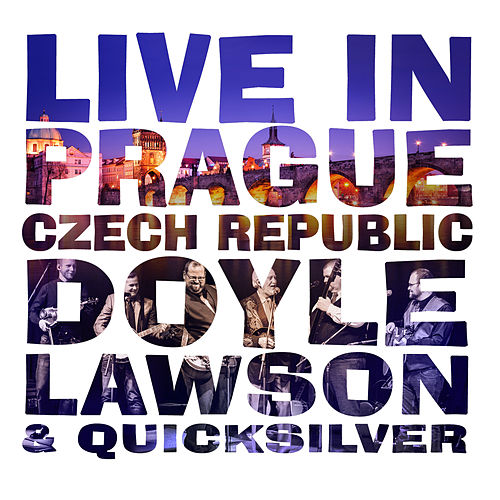 Live in Prague, Czech Republic by Doyle Lawson