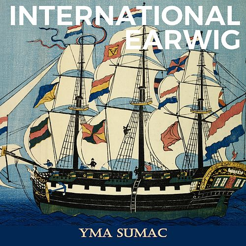 International Earwig von Yma Sumac