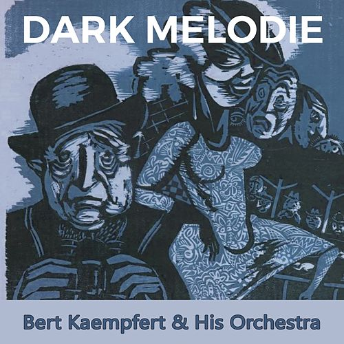 Dark Melodie by Bert Kaempfert