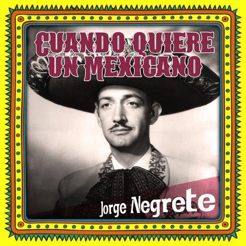 Cuando Quiere un Mexicano by Jorge Negrete