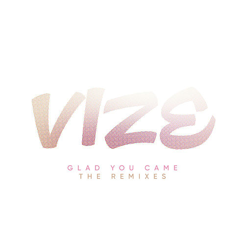 Glad You Came (Remixes) by Vize