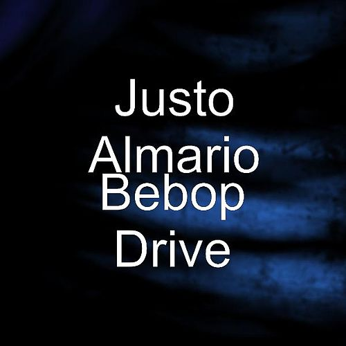 Bebop Drive by Justo Almario