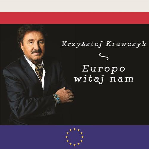 Europo witaj nam by Krzysztof Krawczyk