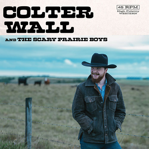 Colter Wall & The Scary Prairie Boys by Colter Wall