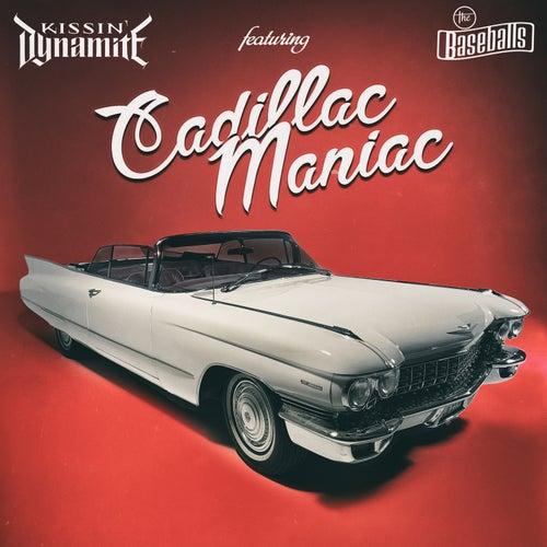Cadillac Maniac (feat. The Baseballs) de Kissin' Dynamite