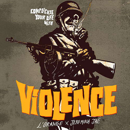 Complicate Your Life with Violence by L'Orange
