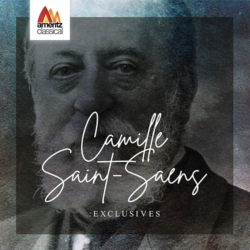 Camille Saint-Saëns: Exclusives by Various Artists