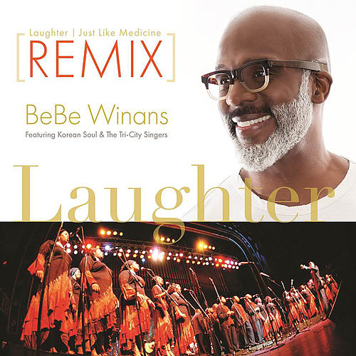 Laughter Just Like A Medicine (Remix) by BeBe Winans