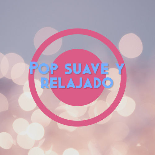Pop suave y relajado de Various Artists