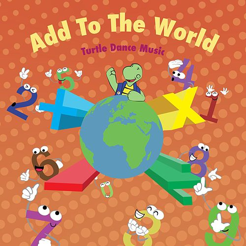 Add to the World by Turtle Dance Music