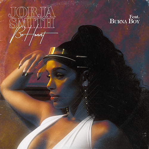 Be Honest (feat. Burna Boy) by Jorja Smith