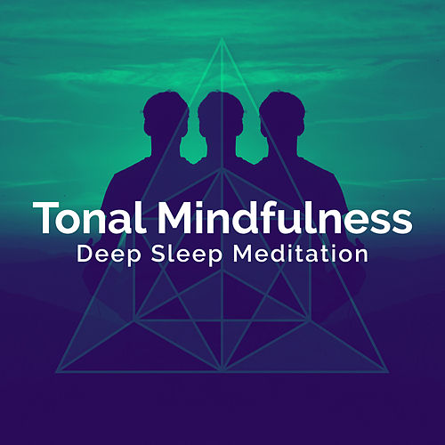Tonal Mindfulness by Deep Sleep Meditation