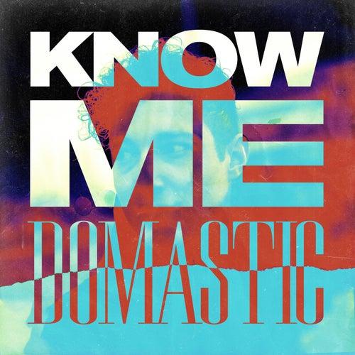 Know Me de Domastic