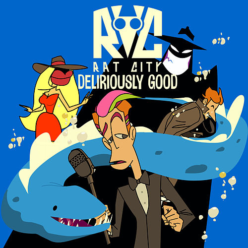 Deliriously Good by Rat City