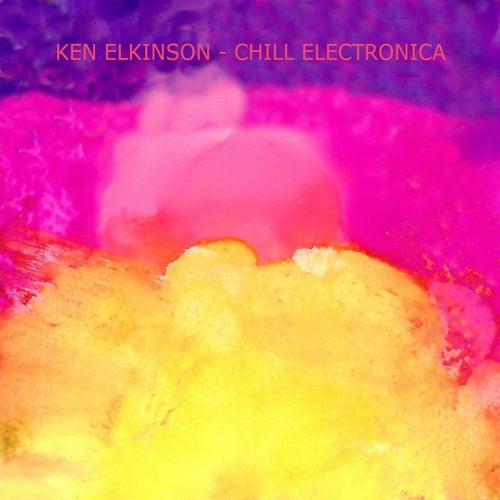 Chill Electronica by Ken Elkinson