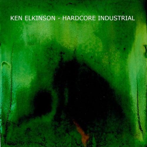 Hardcore Industrial by Ken Elkinson