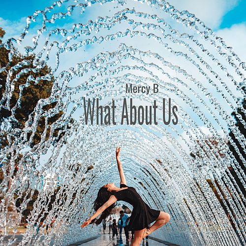 What About Us by Mercy B