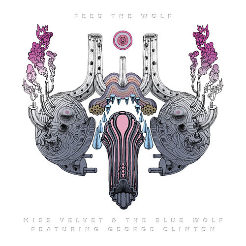 Feed the Wolf de Miss Velvet and the Blue Wolf