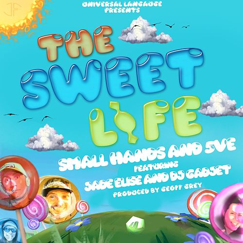 The Sweet Life (feat. Small Hands, 5ve, DJ Gadjet & Jade Elise) by Universal Language