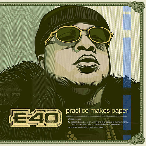 Practice Makes Paper by E-40