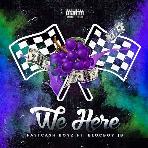 We Here by Fastcash Boyz