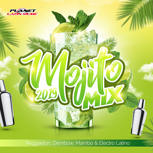 Mojito Mix 2019 (Reggaeton, Dembow, Mambo & Electro Latino) - EP by Various Artists