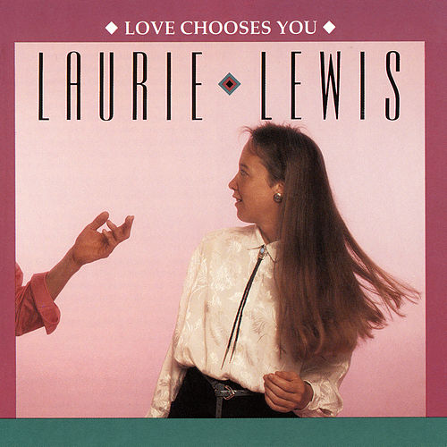 Love Chooses You by Laurie Lewis