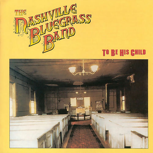 To Be His Child von Nashville Bluegrass Band