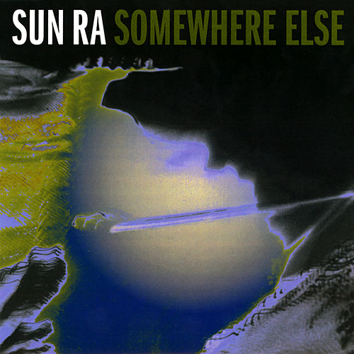 Somewhere Else by Sun Ra