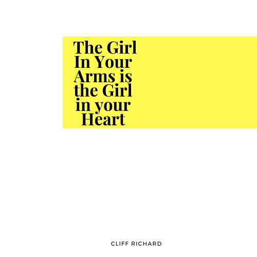 The Girl In Your Arms is the Girl in your Heart by Cliff Richard