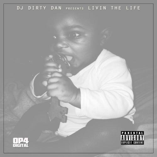 Livin The Life von DJ Dirty Dan