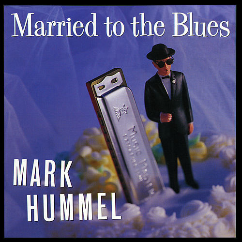 Married To The Blues de Mark Hummel