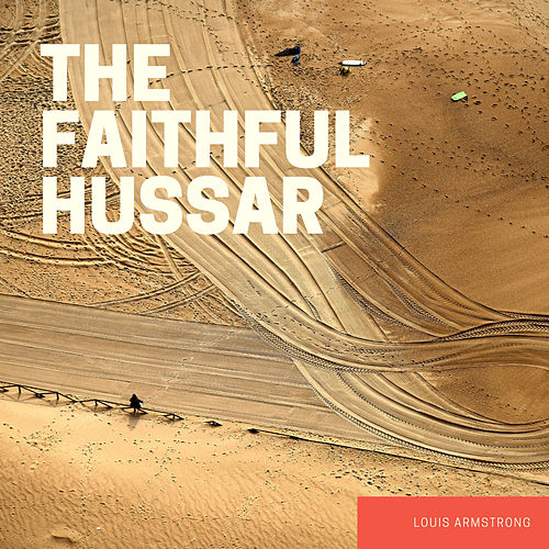 The Faithful Hussar by Louis Armstrong