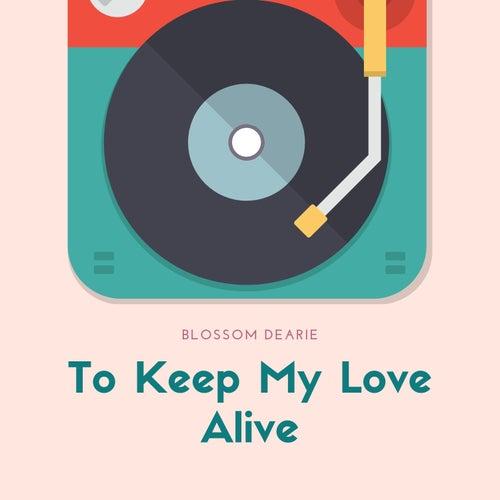 To Keep My Love Alive de Blossom Dearie