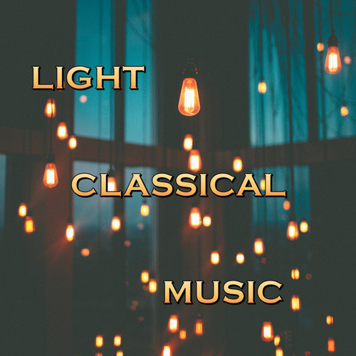 Light Classical Music di Various Artists