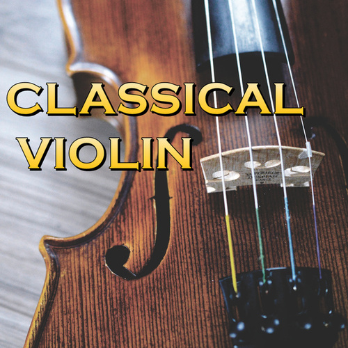Classical Violin by Various Artists