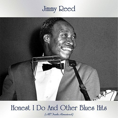 Honest I Do And Other Blues Hits (All Tracks Remastered) by Jimmy Reed