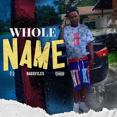 Whole Name by BaggFiles