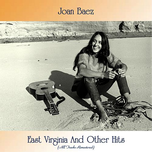 East Virginia And Other Hits (All Tracks Remastered) von Joan Baez