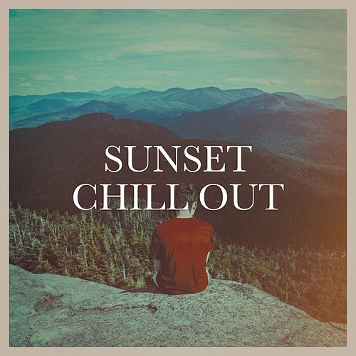 Sunset Chill Out von Various Artists