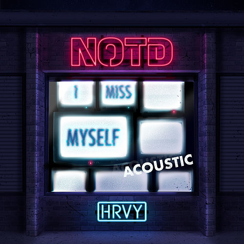 I Miss Myself (Acoustic) by NOTD