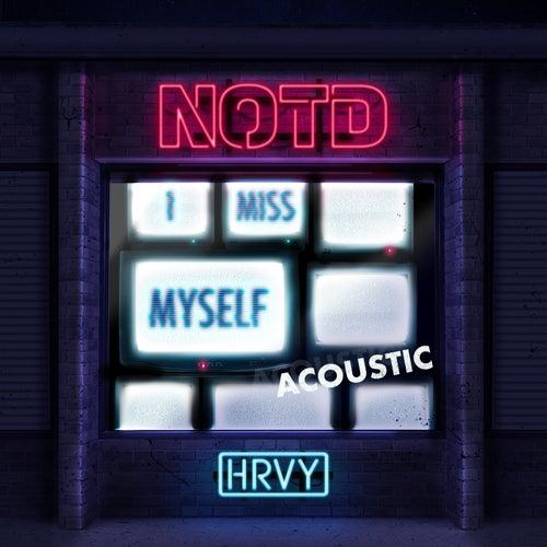 I Miss Myself (Acoustic) de NOTD