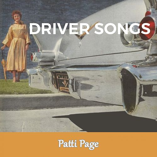 Driver Songs by Patti Page