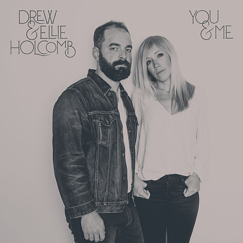 You and Me- Single by Drew Holcomb