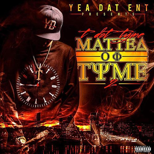 Matter Of Tyme 2 de T Dot Tyme