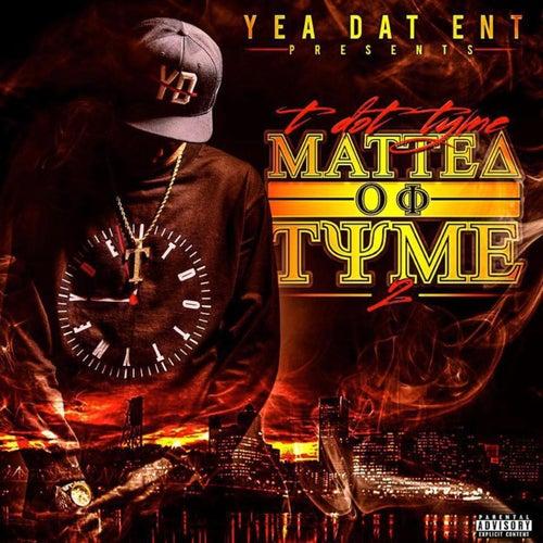 Matter Of Tyme 2 von T Dot Tyme